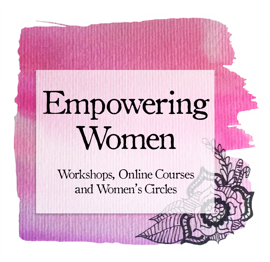 Empowered Women - Workshops, Online Courses and Women's Circles